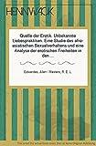 Quelle der Erotik. Unbekannte Liebespraktiken. eine Studie des afro-asiatischen Sexualverhaltens und eine Analyse der erotischen Freiheitl in den gesellschaftlichen Beziehungen Aus dem Amerikanischen von Herbert G. Hegedo.