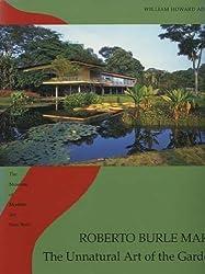 Roberto Burle Marx: The Unnatural Art of the Garden
