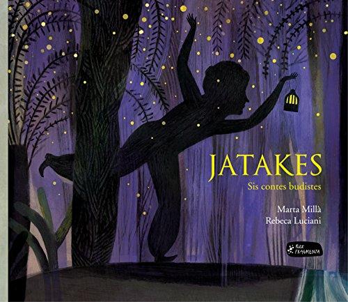 Jatakes. Sis Contes Budistes (Petit Fragmenta) por Marta Millà Salinas