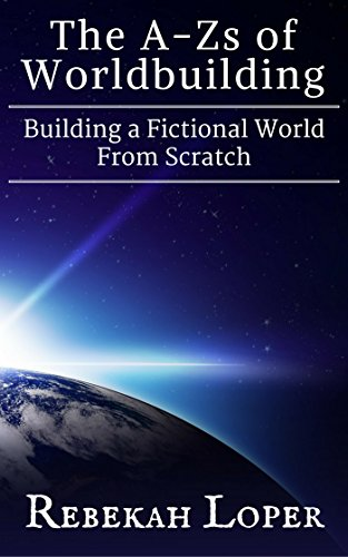 Books for science fiction and fantasy writers The A-Zs of Worldbuilding: Building a Fictional World From Scratch by [Loper, Rebekah]