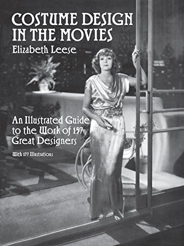 Theater Kostüm Chicago - Costume Design in the Movies: An Illustrated Guide to the Work of 157 Great Designers (Dover Books on Costume) (Dover Books on Fashion)