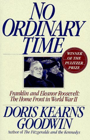 No Ordinary Time: Franklin and Eleanor Roosevelt: The Home Front in World War II by Doris Kearns Goodwin (1994-09-01)