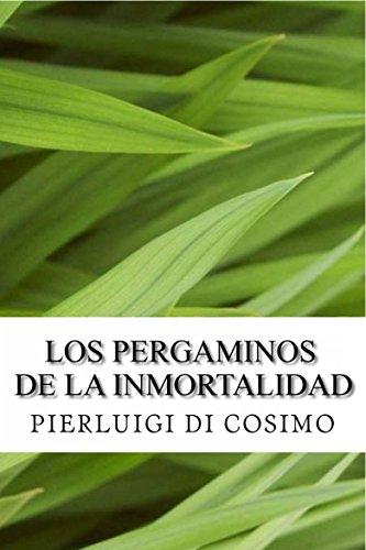 Los Pergaminos De La Inmortalidad por Pierluigi Di Cosimo