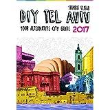 DIY Tel Aviv - Your Alternative City Guide 2017