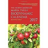 The North American Maria Thun Biodynamic Calendar: 2017
