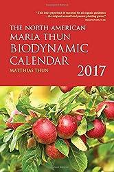 The North American Maria Thun Biodynamic Calendar 2017