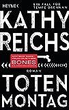 Totenmontag: Roman (Die Tempe-Brennan-Romane, Band 7) - Kathy Reichs