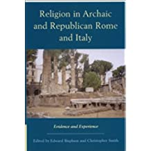 Religion in Archaic and Republican Rome: Evidence and Experience (New Perspectives on the Ancient World)