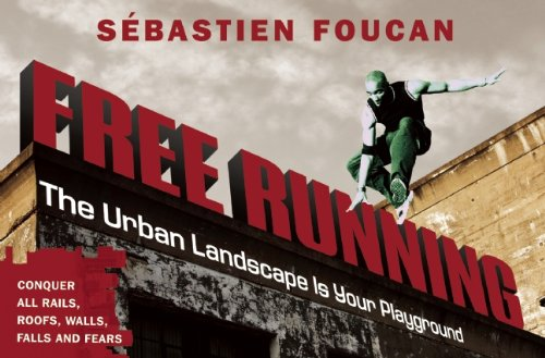 Freerunning: The Urban Landscape Is Your Playground