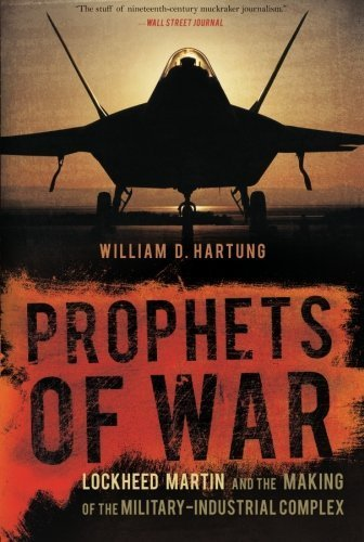 prophets-of-war-lockheed-martin-and-the-making-of-the-military-industrial-complex-1st-trade-paper-ed