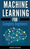 #7: MACHINE LEARNING FOR BEGINNERS : A Visual Guide to Machine Learning with Python, Data Science, TensorFlow, Artificial Intelligence, Random Forests and Decision Trees