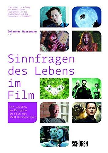 Sinnfragen des Lebens im Film.: Ein Lexikon zu Religion im Film mit 1500 Kurzkritiken