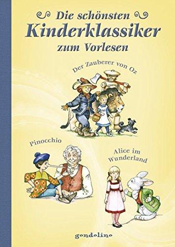 Die schönsten Kinderklassiker zum Vorlesen -  Alice im Wunderland, Der Zauberer von Oz, Pinocchio (Herz Oz Von Zauberer Der)