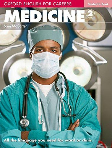 Oxford english for careers. Medicine. Student's book. Per le Scuole superiori. Con espansione online: Medicine 2. Student's Book por Sam McCarter