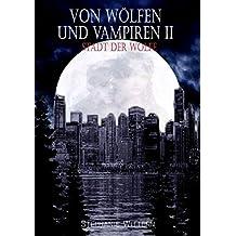 Von Wölfen und Vampiren II: Stadt der Wölfe