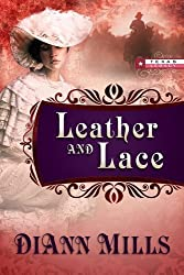 Leather and Lace (TEXAS LEGACY) by DiAnn Mills (2012-10-26)