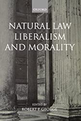 Natural Law, Liberalism, and Morality: Contemporary Essays