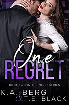 "One Regret (The ""One"" Series Book 2) by [Berg, K.A., Black, T.E.]"