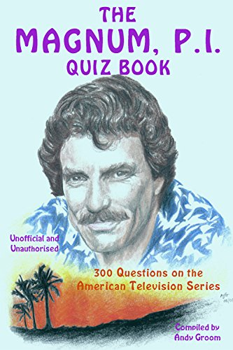 The Magnum, P.I. Quiz Book: 300 Questions on the American Television Series (English Edition)