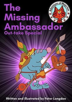 The Missing Ambassador Out-take Special: Adventures of Major Tom by [Longden, Peter]