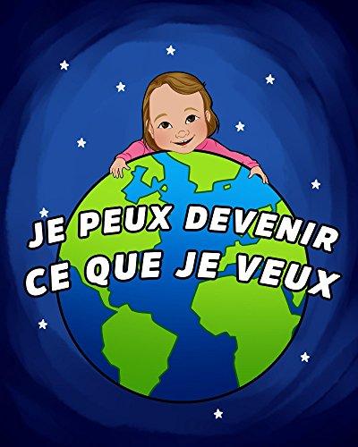 Je Peux Devenir Ce Que Je Veux, French generic version (French Edition)