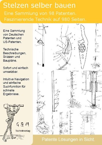 Stelzen selber bauen: 98 Patente zeigen wie!