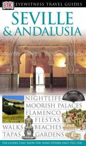Seville and Andalucia (DK Eyewitness Travel Guide) by Jane Ewart (Editor) (1-May-2003) Flexibound