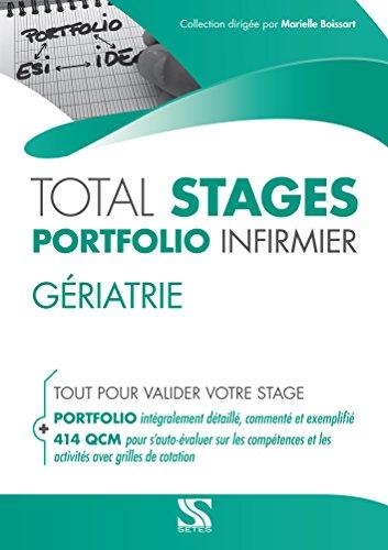 TOTAL STAGES infirmier Portfolio infirmier - GERIATRIE (Tout pour valider son stage : portfolio exemplifié, 414 QCM détaillées par compétences et activités)