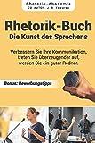 Rhetorik Buch - Die Kunst des Sprechens: Verbessern Sie Ihre Kommunikation,...