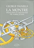 Image of La montre : Principes et méthodes de fabrication