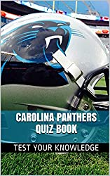 Carolina Panthers Quiz Book - 50 Fun & Fact Filled Questions About NFL Football Team Carolina Panthers (English Edition)