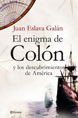 El enigma de Colón y los descubrimientos de América (nueva edición) ((Fuera de colección)) por Juan Eslava Galán