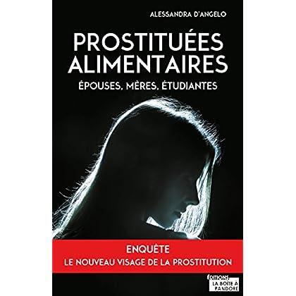 Prostituées alimentaires: Epouses, mères, étudiantes