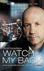 Watch My Back by Geoff Thompson (2009-08-02)