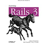Learning Rails 3: Rails from the Outside In by Simon St. Laurent (2012-08-02)