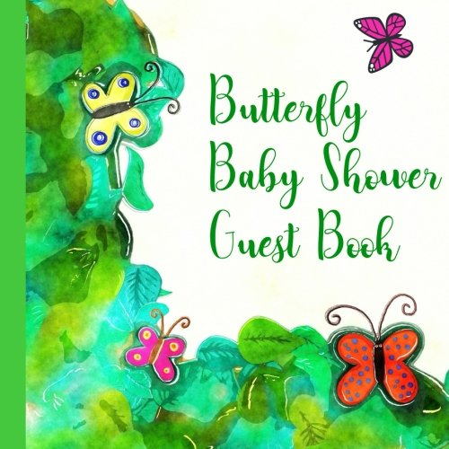 Butterfly Baby Shower Guest Book: Beautiful Butterfly Baby Shower Guest Book + Bonus Gift Tracker + Bonus Baby Shower Printable Games You Can Print ... Butterfly Baby Shower Games, Band 1)