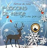 Flocons de neige - Un livre Pop-Up - Eédition de luxe