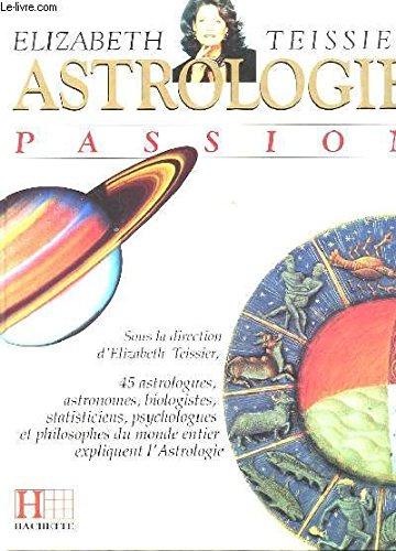 ASTROLOGIE PASSION par Elizabeth Teissier