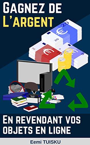 Couverture du livre Gagnez de l'argent en revendant vos objets en ligne