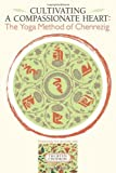 Cultivating a Compassionate Heart: Yoga Method of Chenrezig