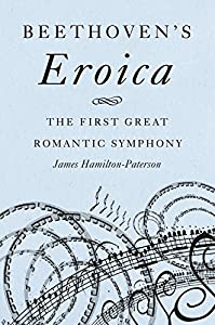 Beethoven's Eroica: The First Great Romantic Symphony by Basic Books