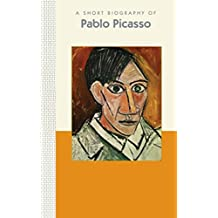 Pablo Picasso: A Short Biography