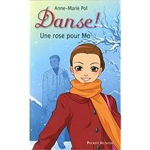 7. Danse ! Une rose pour Mo de Anne-Marie POL ( 16 mai 2012 )