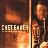 Chet Baker & The Boto Brasilian Quartet