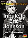 Tribute to Eric Johnson: Mini Guitar Workshop