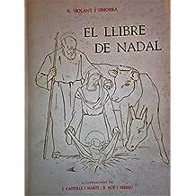 El llibre de Nadal: costums, creences, significat i origens. Amb boixos de J. Castells i Marti i dibuxos R. Noé i Hierro
