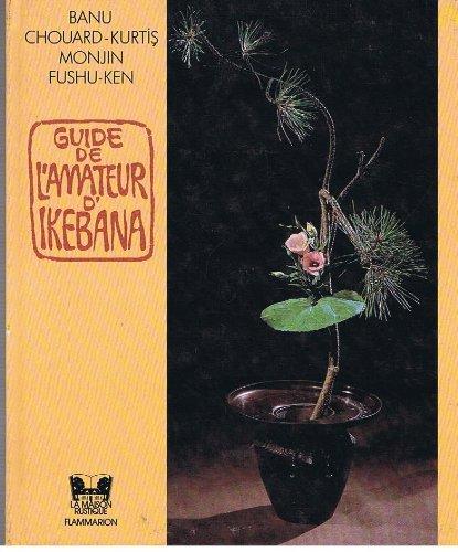 Guide de l'amateur d'ikebana par Banu Chouard-Kurtis