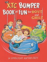 The XTC Bumper Book of Fun for Boys and Girls: A Limelight Anthology