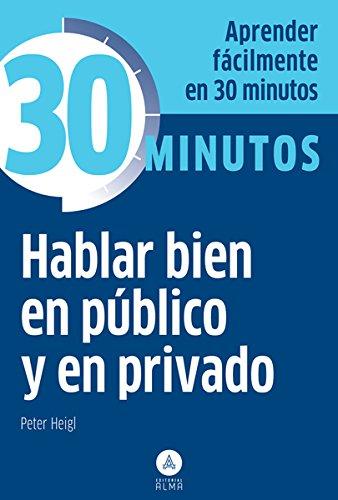 Hablar Bien En Público Y En Privado (30 Minutos)