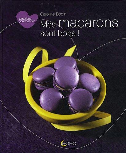 Tentations Gourmandes : Mes Macarons Sont Bons !